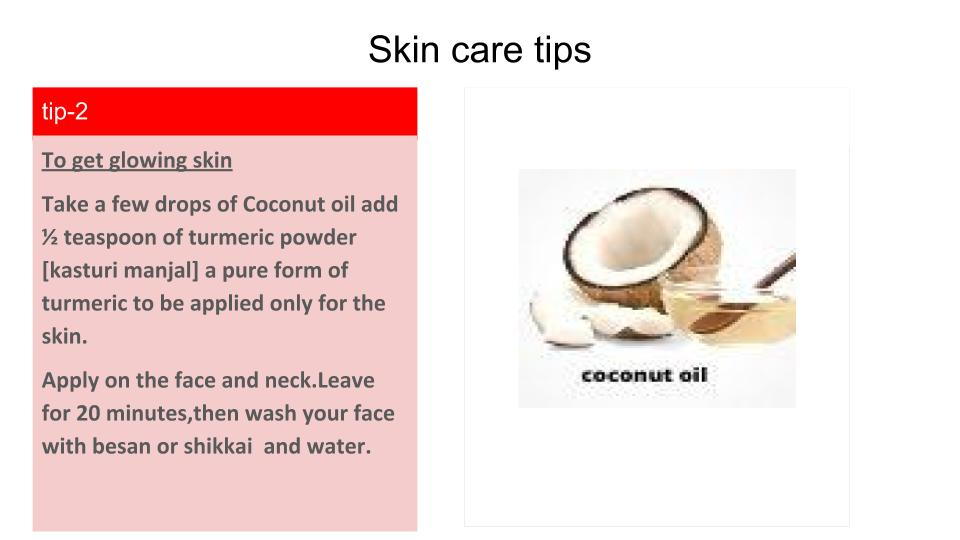 coconut oil and turmeric powder for glowing skin.